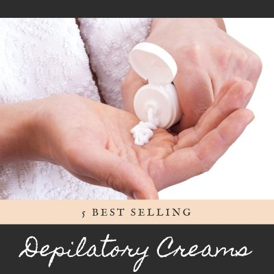 5 Best Selling Depilatory Creams