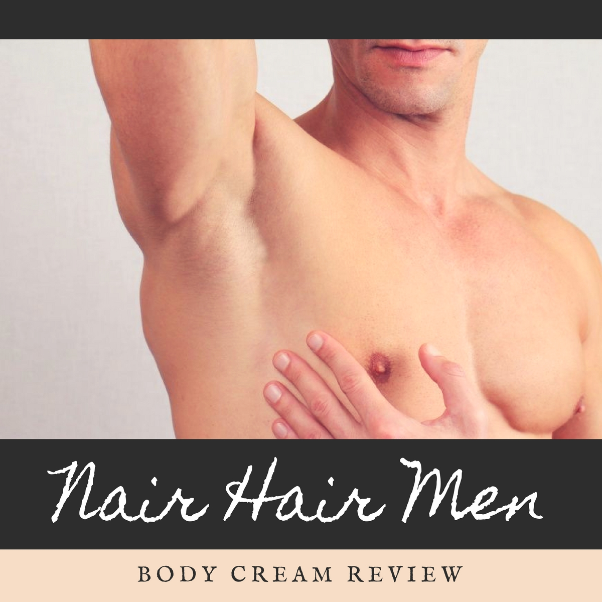 Nair Hair Remover Men Body Cream Review Hairly There