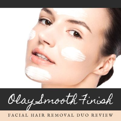 Olay Smooth Finish Facial Hair Removal Duo Review