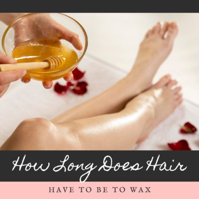 How Long Does Hair Have to Be to Wax?